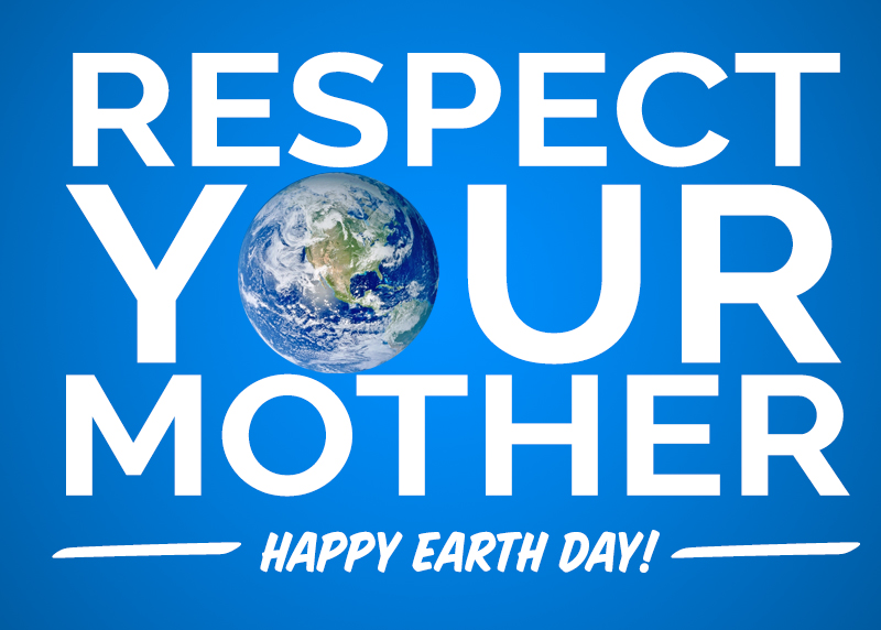 Graphic: Respect Your Mother - Happy Earth Day!